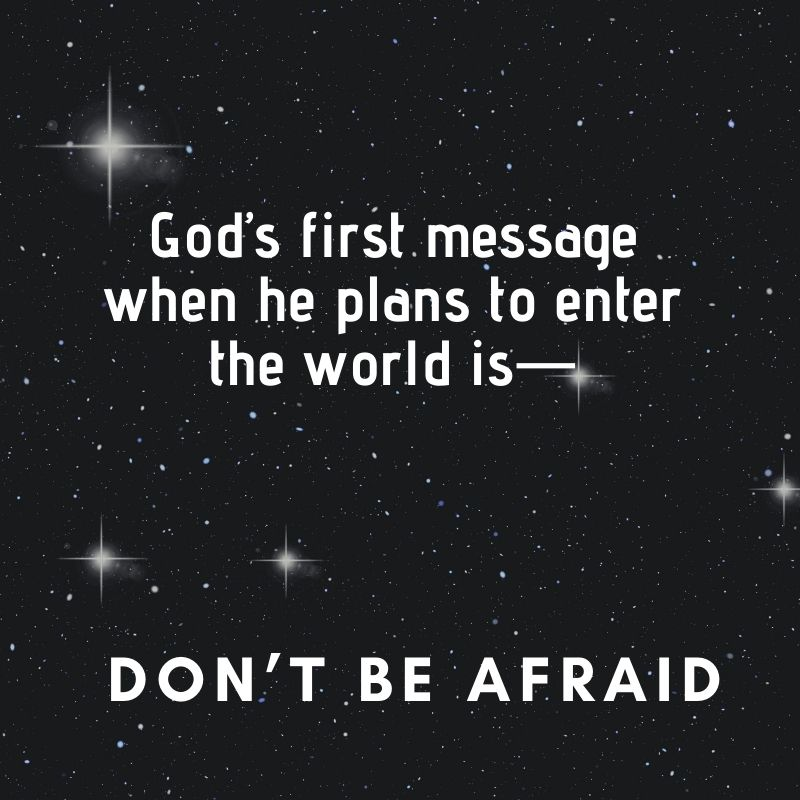 God's first message when he plans to enter the world is—
